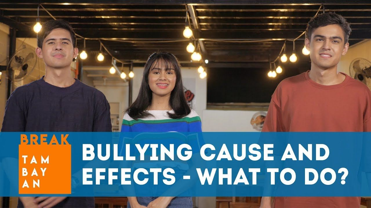 BreakTambayan | Bullying Cause and Effects – What to do?