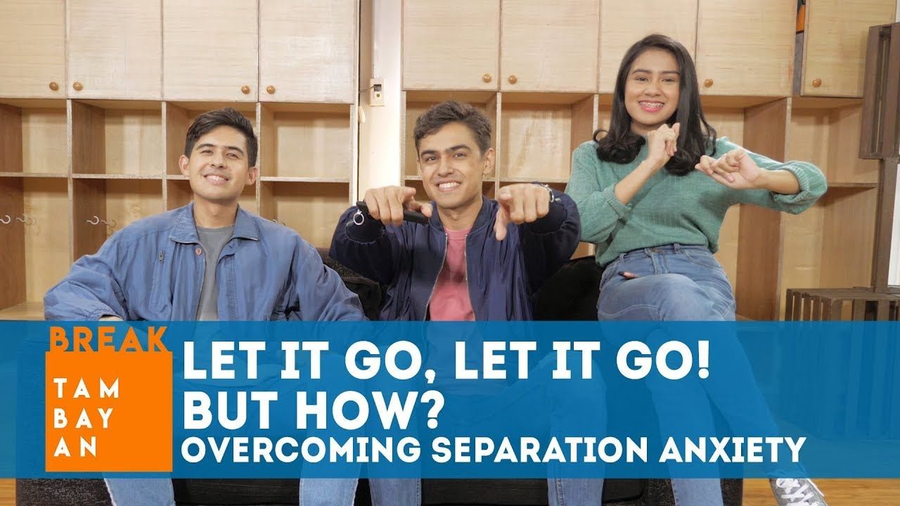 Let it Go, Let it Go! But How? – Overcoming Separation Anxiety | BreakTambayan