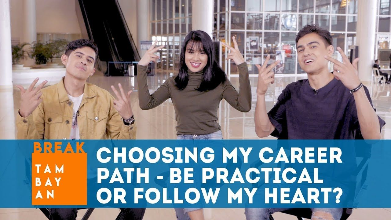 BreakTambayan | Choosing my Career Path - Be Practical or Follow your Heart?