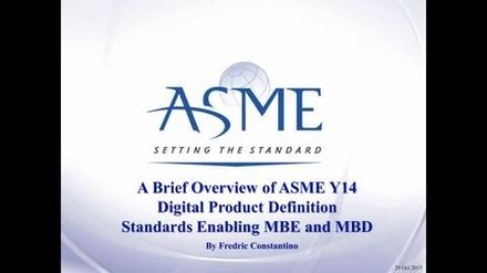 Overview of ASME Y14 Digital Product Definition Standards