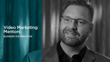 Video Marketing Mentors: Blended Distribution