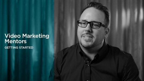 Video Marketing Mentors: Getting Started