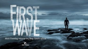 First Wave - Mick Fanning Returns to J'BAY, South Africa