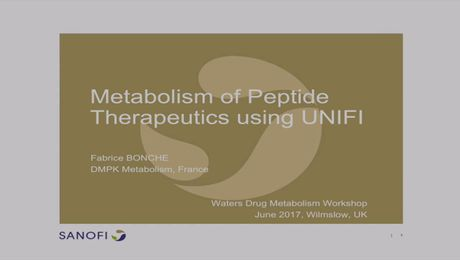 Fabrice Bonche - Metabolism of Peptide Therapeutics using UNIFI