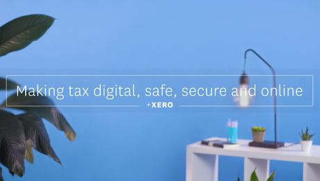 Making tax digital, safe, secure and online