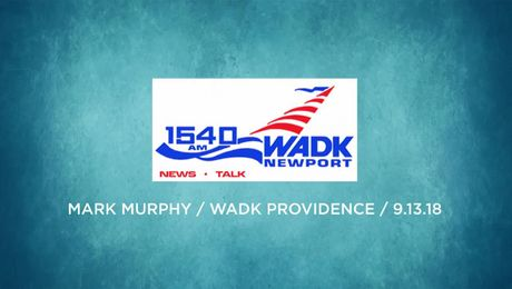 Mark Murphy on WADK Newport/Providence Radio (09/13/18)