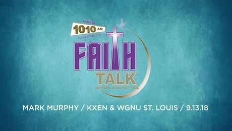 Mark Murphy on KXEN Faith Talk Radio (09/13/18)
