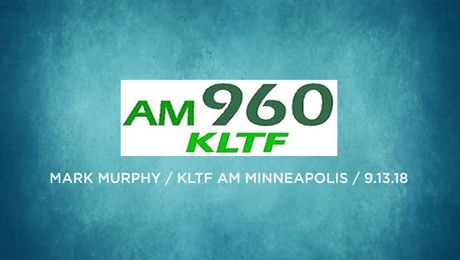 Mark Murphy on KLTF AM Radio (09/13/18)