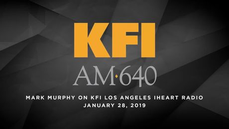 Mark Murphy on KFI Los Angeles iHeart Radio: January 28, 2019