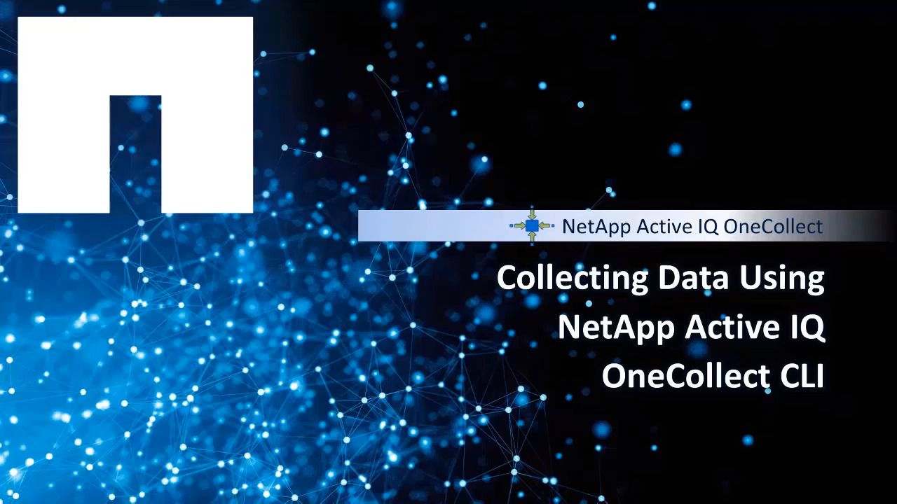Collecting Data Using the NetApp Active IQ OneCollect Command-Line Interface (CLI)