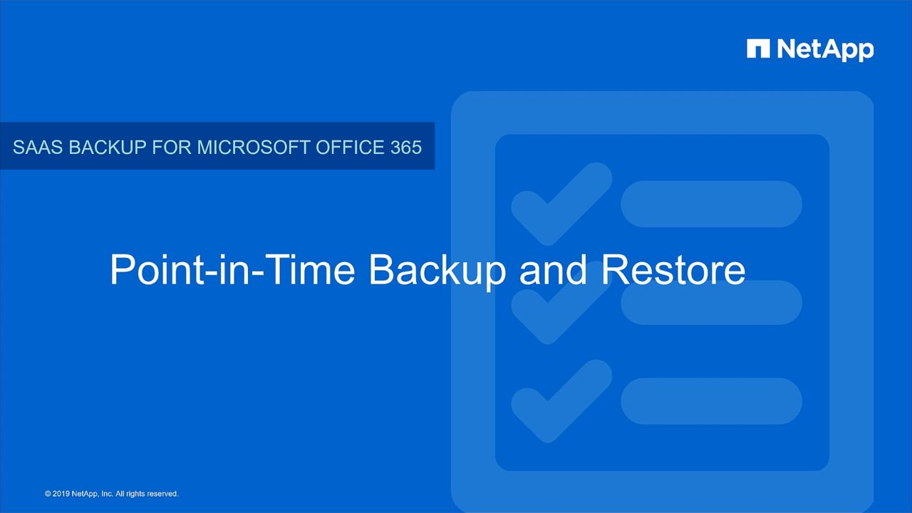 NetApp SaaS Backup Point-in-Time Backup and Search-and-Restore