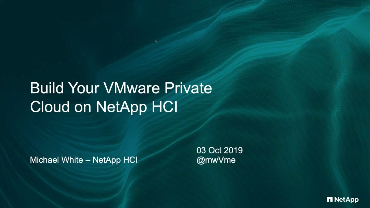 Building a VMware Private Cloud with NetApp HCI