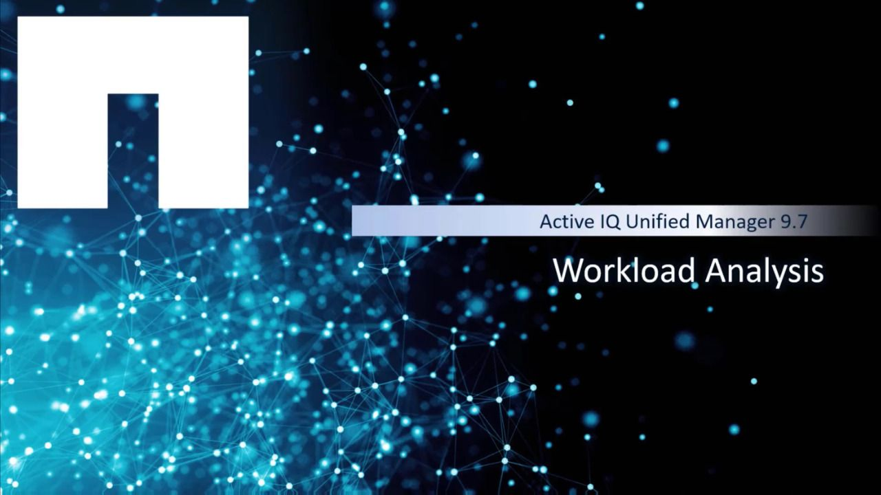 Active IQ Unified Manager 9.7 - Workload Analysis