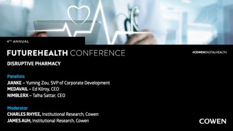 Cowen's 4th Annual FutureHealth Conference | Disruptive Pharmacy Panel