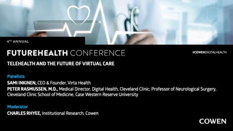 Cowen's 4th Annual FutureHealth Conference | Telehealth and The Future of Virtual Care Panel