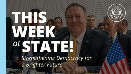 "This Week at State: ""Strengthening Democracy for a Brighter Future"" - January 24, 2020"