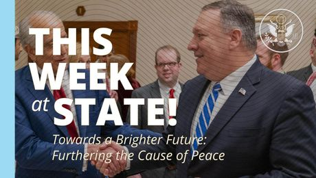 "This Week at State: ""Towards a Brighter Future:  Furthering the Cause of Peace"" - March 6, 2020"