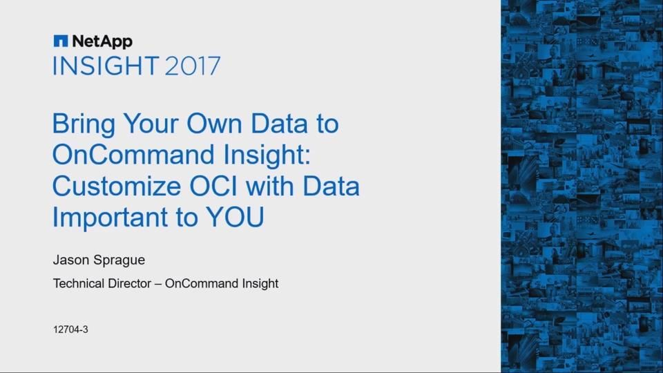 Bring Your Own Data to OnCommand Insight - Customize OCI with Data Important to You