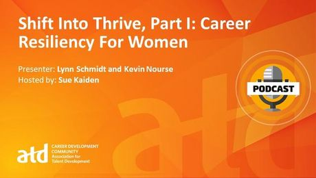 Shift Into Thrive, Part I: Career Resiliency for Women