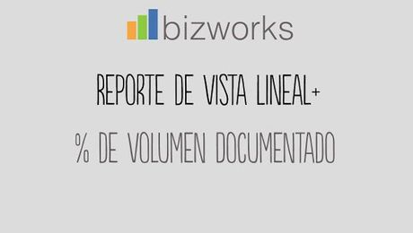 Vista Lineal PLUS: Porcentaje de Volumen Documentado