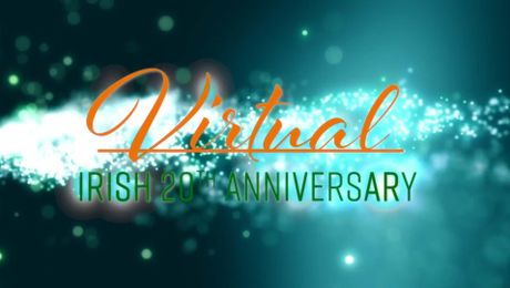 Virtual Irish 20th Anniversary Highlights